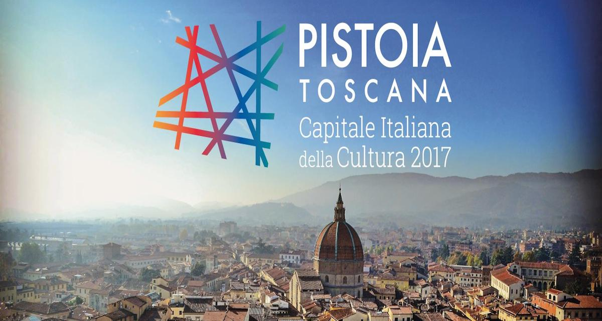 Pistoia Capitale della Cultura 2017: fervono i preparativi