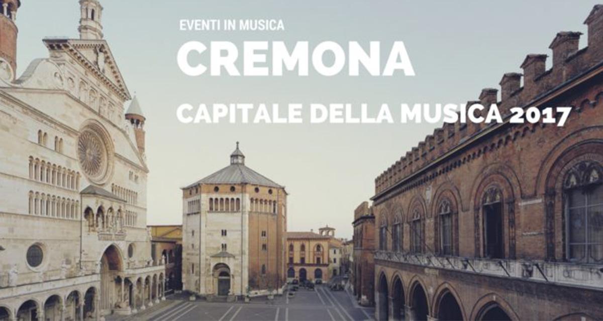 Cremona Capitale della Musica 2017