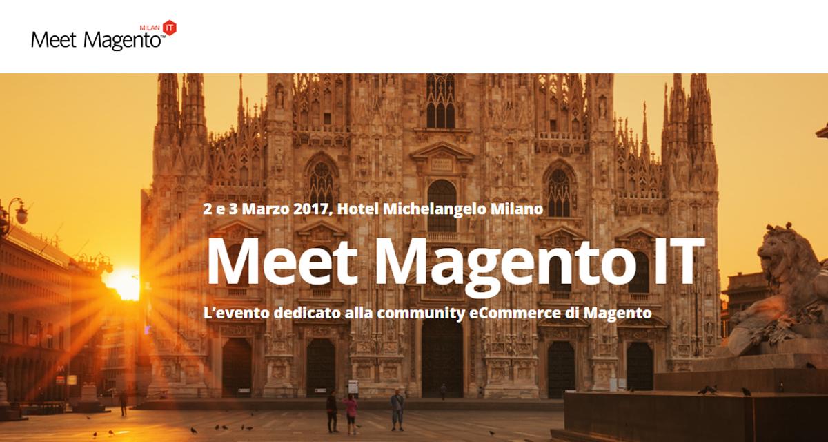Meet Magento Italy 2017, appuntamento per il 2-3 Marzo a Milano