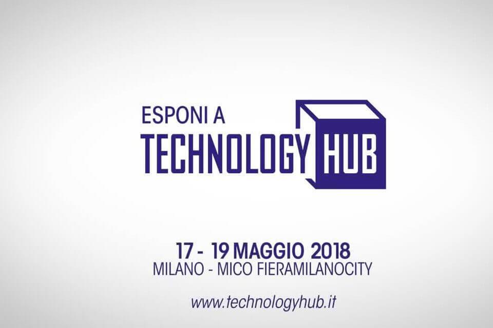 Technology Hub 2018: a Milano dal 17 al 19 Maggio